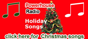 Powerhouse Radio Christmas holiday songs