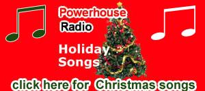 Powerhouse Radio Christmas holiday songs